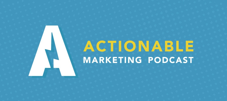 Actionable Marketing Podcast